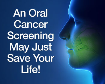 Oral Cancer Screenings can save your life
